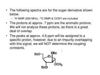 The following spectra are for the sugar derivative shown below.