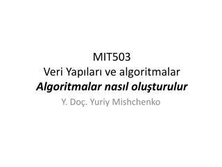 MIT503  Veri Yapıları ve algoritmalar Algoritmalar nasıl oluşturulur