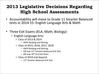 2013 Legislative Decisions Regarding High  School  Assessments
