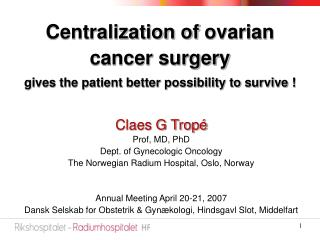 Centralization of ovarian cancer surgery gives the patient better possibility to survive !