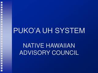 PUKO'A UH SYSTEM