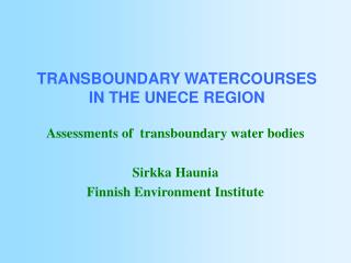 TRANSBOUNDARY WATERCOURSES IN THE UNECE REGION