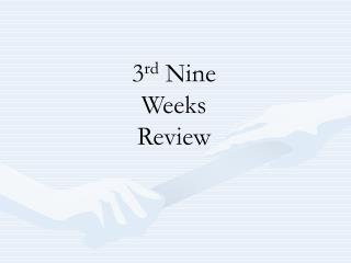 3 rd  Nine Weeks Review