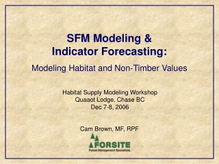 SFM Modeling &  Indicator Forecasting:  Modeling Habitat and Non-Timber Values