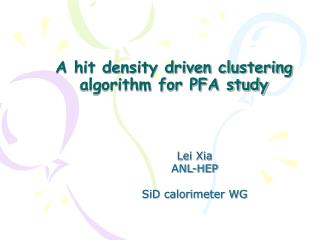 A hit density driven clustering algorithm for PFA study