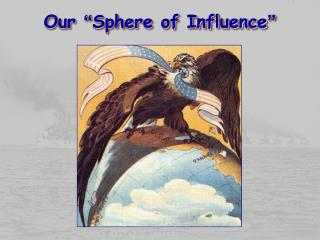 "Our  "" Sphere of Influence """