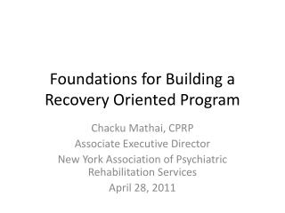 Foundations for Building a Recovery Oriented Program