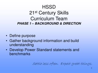 HSSD 21 st  Century Skills Curriculum Team PHASE 1 – BACKGROUND & DIRECTION