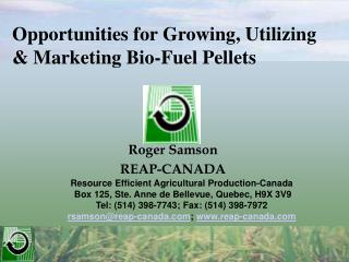 Opportunities for Growing, Utilizing & Marketing Bio-Fuel Pellets