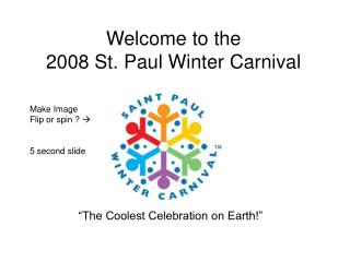 Welcome to the  2008 St. Paul Winter Carnival
