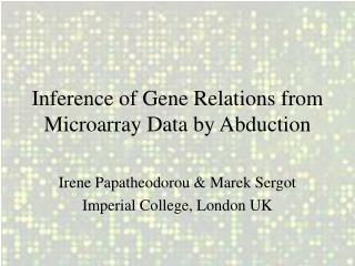 Inference of Gene Relations from  Microarray Data by Abduction