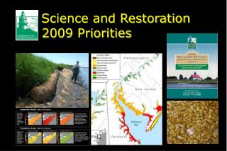 Science and Restoration    2009 Priorities