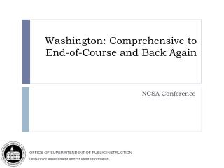 Washington: Comprehensive to End-of-Course and Back Again