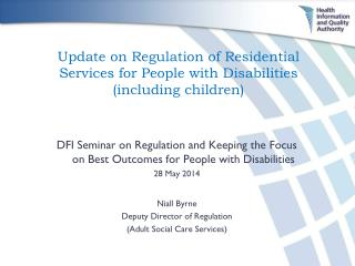 Update on Regulation of Residential Services for People with Disabilities (including children)
