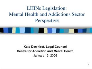 LHINs Legislation: Mental Health and Addictions Sector Perspective