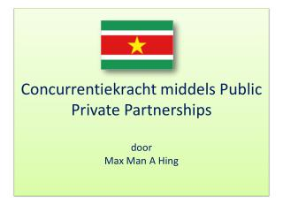 Concurrentiekracht middels  Public Private Partnerships door  Max Man A  Hing