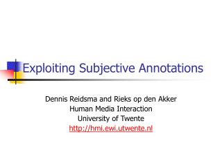 Exploiting Subjective Annotations