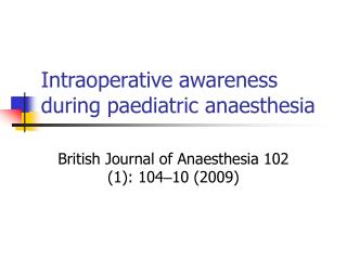 Intraoperative awareness during paediatric anaesthesia