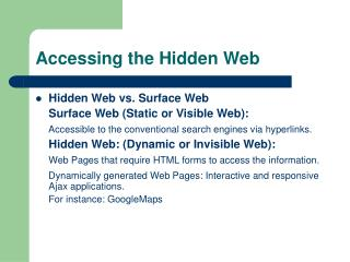 Accessing the Hidden Web