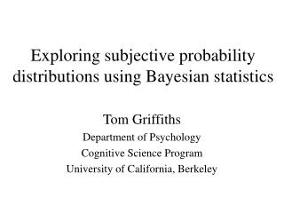 Exploring subjective probability distributions using Bayesian statistics