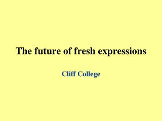 The future of fresh expressions