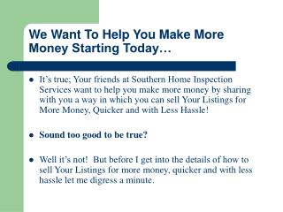 We Want To Help You Make More Money Starting Today…