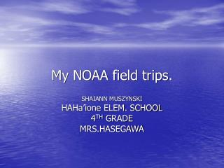 My NOAA field trips.