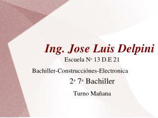 Ing. Jose Luis Delpini