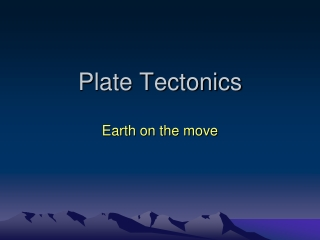 The Active Earth: Plate Tectonics