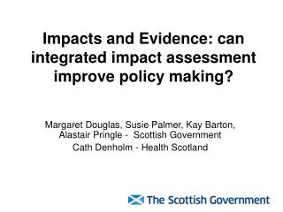 Impacts and Evidence: can integrated impact assessment improve policy making?