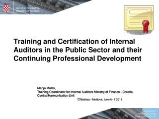 Marija Matek,  Training Coordinator  for  Internal Auditor s  Ministry of Finance  -  Cro a tia ,