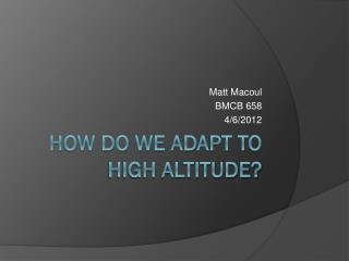 How do we adapt to high altitude?