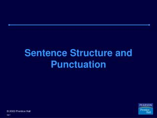 Sentence Structure and Punctuation