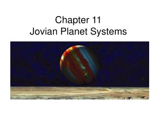 Chapter 11 Jovian Planet Systems