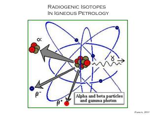 Radiogenic Isotopes In Igneous Petrology