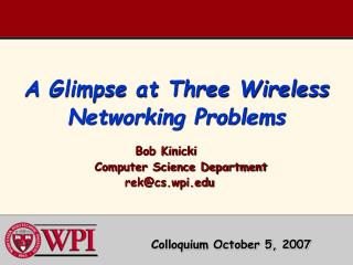 A Glimpse at Three Wireless Networking Problems
