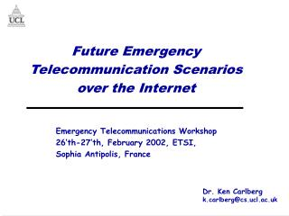 Future Emergency Telecommunication Scenarios over the Internet