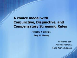 A choice model with Conjunctive, Disjunctive, and Compensatory Screening Rules