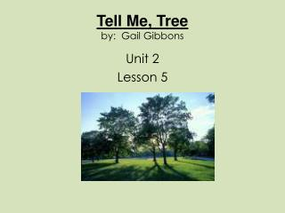 Tell Me, Tree by:  Gail Gibbons