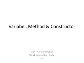 Variabel, Method & Constructor