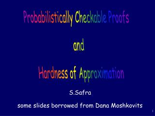 S.Safra some slides borrowed from Dana Moshkovits
