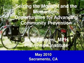 Seizing the Moment and the Momentum: Opportunities for Advancing Community Prevention