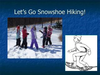 Let's Go Snowshoe Hiking!