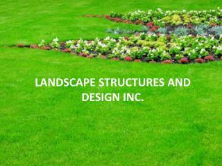Landscape Designs and Construction