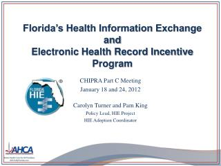 Florida's Health Information Exchange and Electronic Health Record Incentive Program