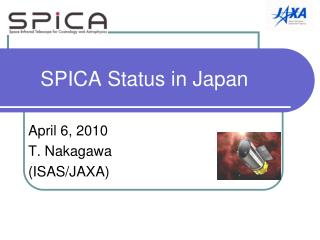 SPICA Status in Japan