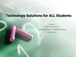 Technology Solutions for ALL Students