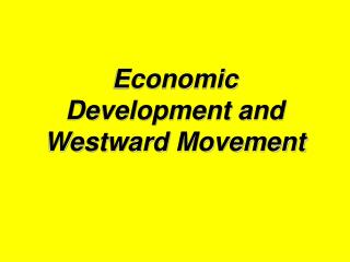 Economic Development and Westward Movement