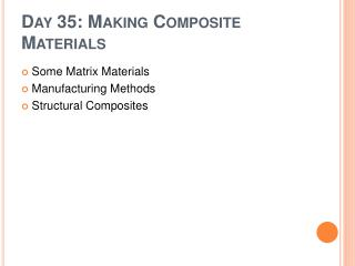 Day 35: Making Composite Materials