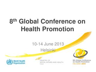 8 th  Global Conference on Health Promotion